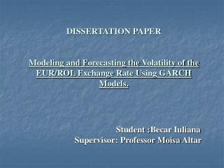 DISSERTATION PAPER   Modeling and Forecasting the Volatility of the EUR
