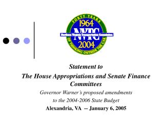 Statement to  The House Appropriations and Senate Finance Committees  Governor Warner s proposed amendments  to the 2004
