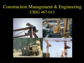 Construction Management  Engineering CIEG 467-013
