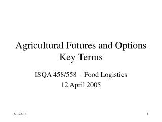 Agricultural Futures and Options Key Terms