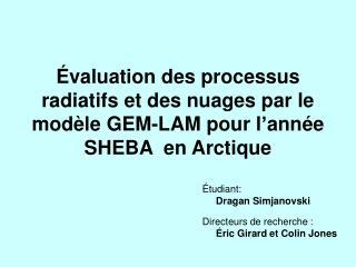 valuation des processus radiatifs et des nuages par le mod le GEM-LAM pour l ann e SHEBA  en Arctique