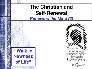 The Christian and  Self-Renewal Renewing the Mind 2