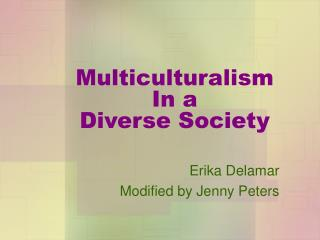 Multiculturalism  In a Diverse Society
