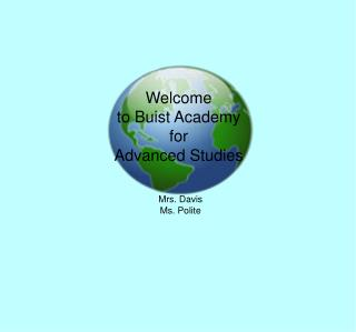 Welcome to Buist Academy for  Advanced Studies