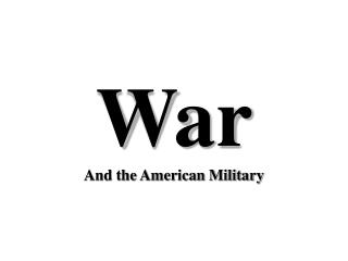 War And the American Military