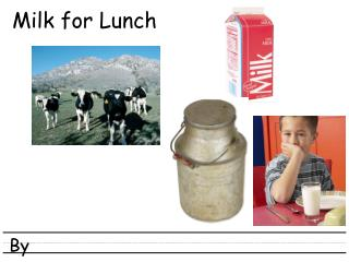 Milk for Lunch