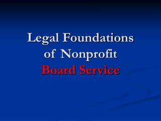 Legal Foundations of Nonprofit Board Service