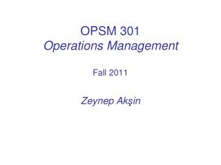 OPSM 301 Operations Management  Fall 2011