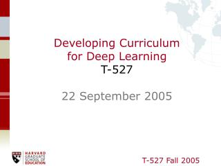 Developing Curriculum  for Deep Learning T-527   22 September 2005