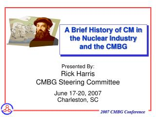 A Brief History of CM in the Nuclear Industry  and the CMBG