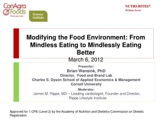Modifying the Food Environment: From Mindless Eating to Mindlessly Eating Better March 6, 2012