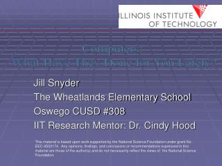 Jill Snyder The Wheatlands Elementary School Oswego CUSD 308 IIT Research Mentor: Dr. Cindy Hood