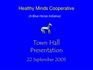 Town Hall Presentation 22 September 2005