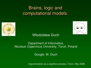 Brains, logic and  computational models.
