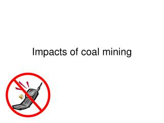 Impacts of coal mining