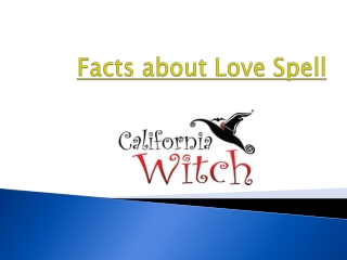 Facts about love spell