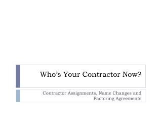 Who s Your Contractor Now