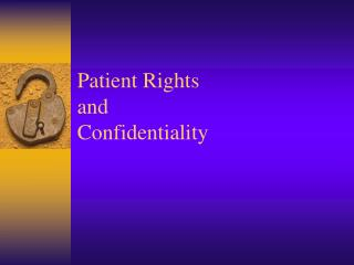 Patient Rights and  Confidentiality