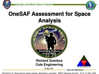OneSAF Assessment for Space Analysis