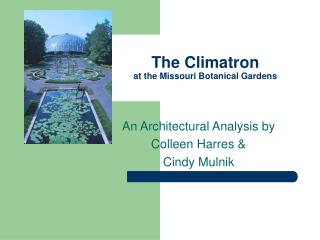 The Climatron at the Missouri Botanical Gardens