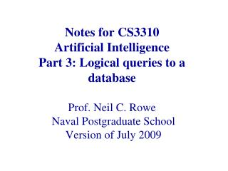 Notes for CS3310  Artificial Intelligence Part 3: Logical queries to a database  Prof. Neil C. Rowe  Naval Postgraduate