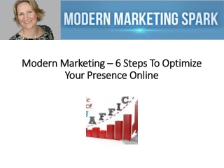 Modern Marketing � 6 Steps To Optimize Your Presence Online