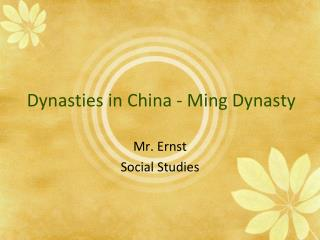 Dynasties in China - Ming Dynasty