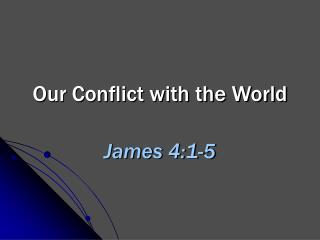Our Conflict with the World