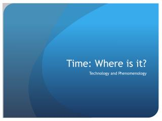 Time: Where is it