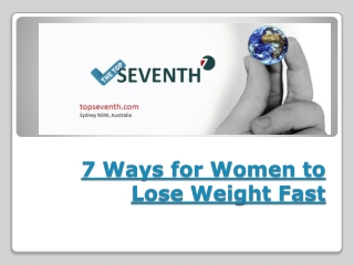 7 Ways for Women to Lose Weight Fast