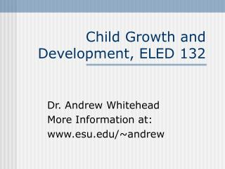 Child Growth and Development, ELED 132
