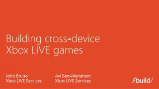 Building cross-device  Xbox LIVE games