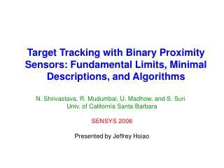 Target Tracking with Binary Proximity Sensors: Fundamental Limits, Minimal Descriptions, and Algorithms