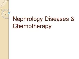 Nephrology Diseases  Chemotherapy