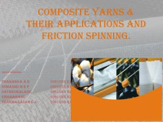 COMPOSITE YARNS   their APPLICATIONS AND Friction spinning.