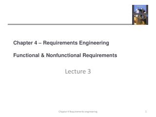 Chapter 4   Requirements Engineering  Functional  Nonfunctional Requirements