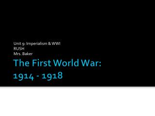 The First World War: 1914 - 1918