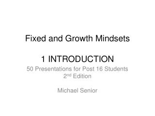 Fixed and Growth Mindsets  1 INTRODUCTION