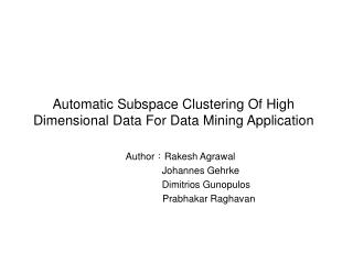 Automatic Subspace Clustering Of High Dimensional Data For Data Mining Application