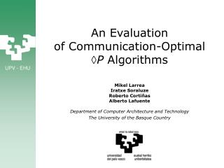 An Evaluation of Communication-Optimal P Algorithms