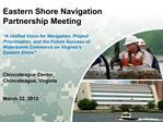 Eastern Shore Navigation Partnership Meeting