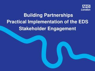 Building Partnerships Practical Implementation of the EDS  Stakeholder Engagement