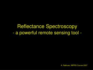 Reflectance Spectroscopy   - a powerful remote sensing tool -