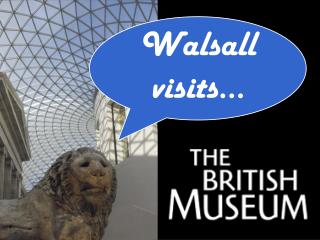 Walsall visits