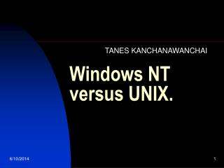 Windows NT versus UNIX.