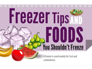 Freezer Tips and Foods You Shouldn't Freeze
