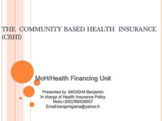 THE  COMMUNITY BASED HEALTH  INSURANCE CBHI