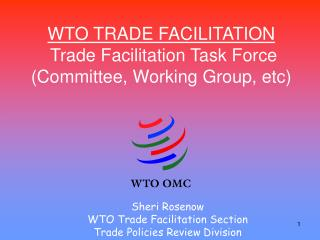 WTO TRADE FACILITATION  Trade Facilitation Task Force Committee, Working Group, etc