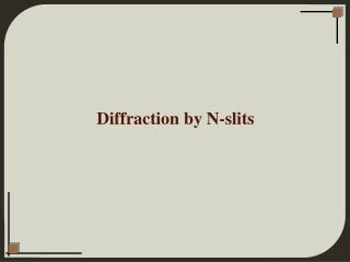 Diffraction by N-slits