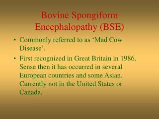 Bovine Spongiform Encephalopathy BSE